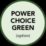 Power Choice Green (option)